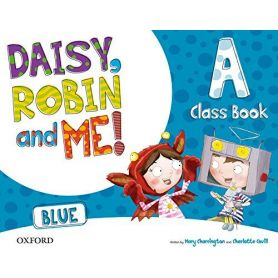 Pack Daisy, Robin & Me! Level A. Class Book Blue Color Daisy, Robin and Me! - 9780194807401
